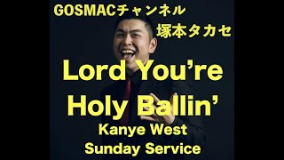 #14-1 [Lord You're Holy Ballin'] 塚本タカセ