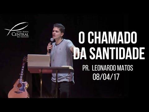 O chamado da santidade I Pr. Leonardo Matos I 08/04/2017