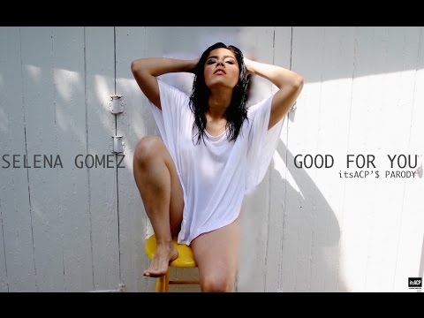 Official good for you parody selena gomez itsacp youtube