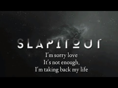 Slap It Out - I'm Not Alone I'm On My Own (Lirik)