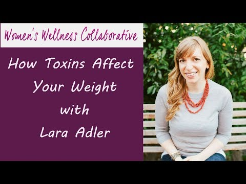 How Toxins Affect Your Weight With Lara Adler