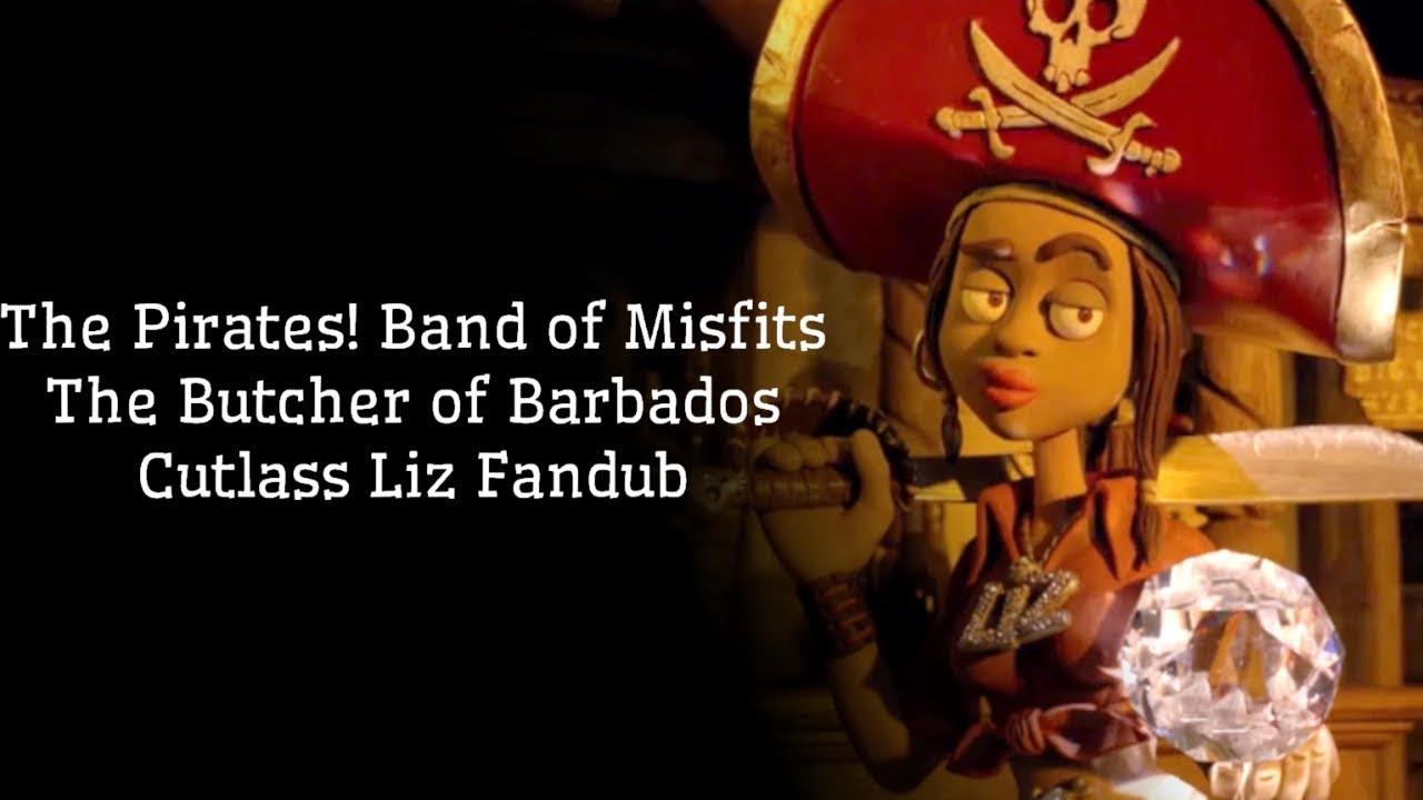 The Butcher Of Barbados The Pirates Band Of Misfits Cutlass Liz Fandub Youtube