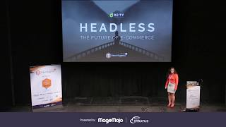 Headless Magento: The Future of Commerce | Jamie Marie Schouren | Meet Magento NYC