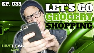 LETS GO TO THE GROCERY STORE | Live Lean Life Ep. 033