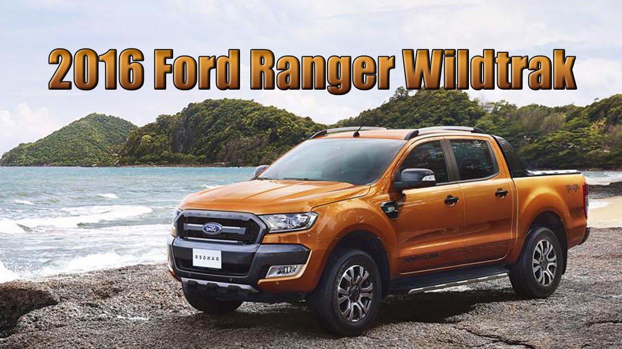 2016 Ford Ranger Wildtrak You