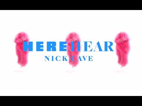 Nick Cave: Here Hear - YouTube