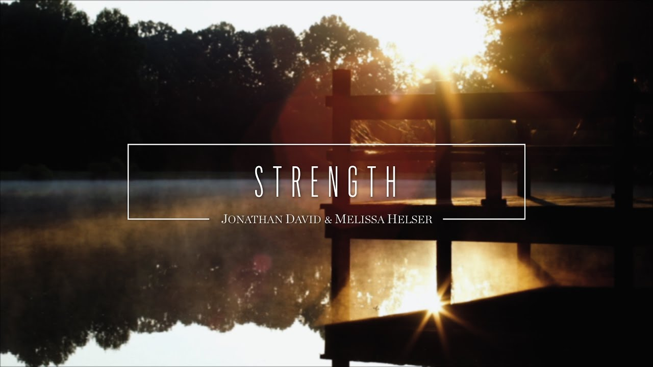 Jonathan and Melissa Helser - Strength (Official Lyric Video) | Beautiful Surrender