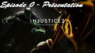 Injustice 2 - Episode 00 - Présentation : Menu et Personnages.