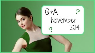Body Type? Dead Pointe Shoes? Q&A November 2014 | Kathryn Morgan