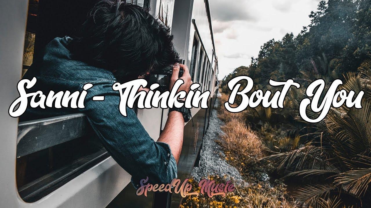 sanni-thinkin-bout-you-speedup-speedup-music