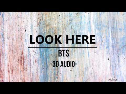 LOOK HERE - BTS (3D Audio)