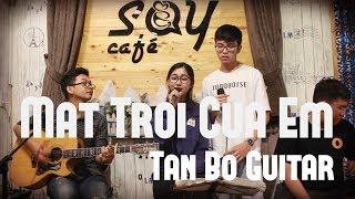 Mặt trời của em | Guitar Tân Bo Cover | Phương Thanh | Quốc Đạt | Cajon  Vũ Trấn| Say Acoustic Cafe
