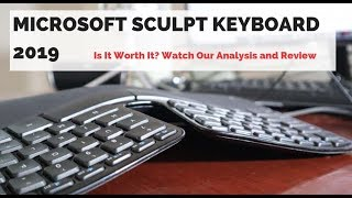Microsoft Sculpt Keyboard 2019 Review- Best Ergonomic Keyboard?