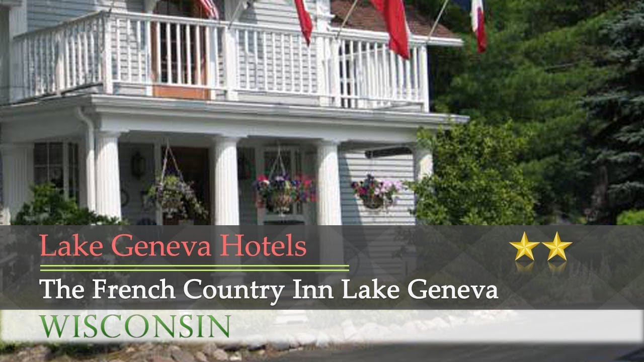 The French Country Inn Lake Geneva Lake Geneva Hotels Wisconsin