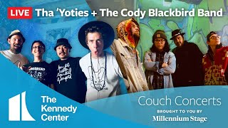 The Kennedy Center Couch Concerts National Spotlight: Tha 'Yoties and The Cody Blackbird Band