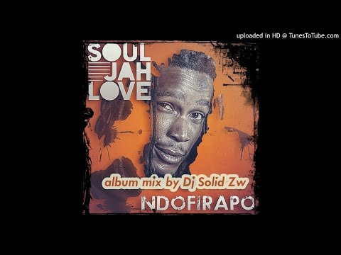 Soul Jah Love Ndofirapo mix by Dj Solid Zw   Oct 2017