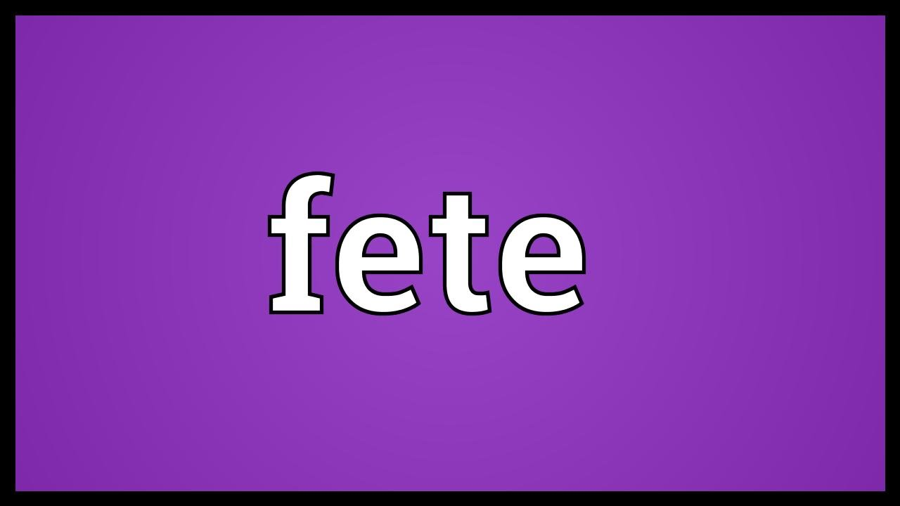 Fete Meaning