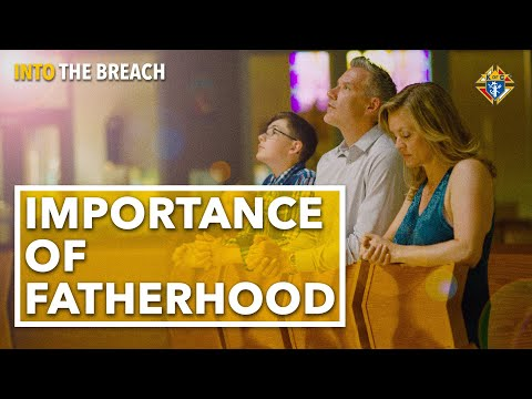 Why Strong Fathers Are So Needed | Into the Breach