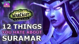 12 Things You Hate About Suramar