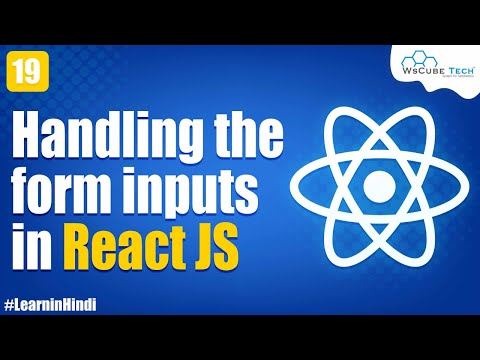 Handling the form inputs in React JS   React JS Tutorial in Hindi #19