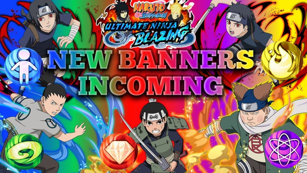 ELEMENT SPECIFIC BLAZING BASH BANNERS COMING THIS WEEK!!! NARUTO BLAZING