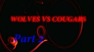 "LPS: wolves vs cougars {S1} (part 2) ""life or death"""