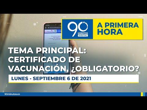 Certificado de Vacunación, ¿Obligatorio? - A PRIMERA HORA - 6/09/2021 - Noticiero 90 Minutos