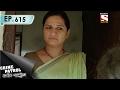 Crime Patrol - ক্রাইম প্যাট্রোল (Bengali) - Ep 615 - Manasi-1st Feb, 2017