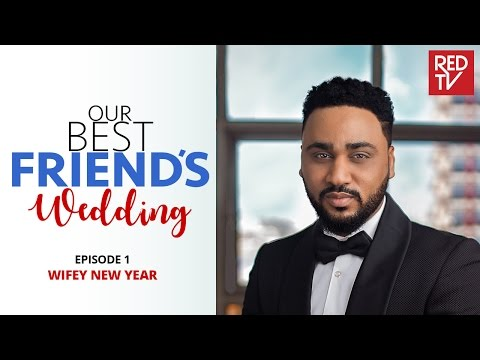 OUR BEST FRIEND'S WEDDING S1E1 : WIFEY NEW YEAR