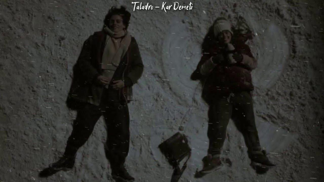 Taladro - Kar Demeti ( Sözleri ile )