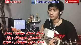 Angger LaoNeis - Hanya Demi Dia MP3