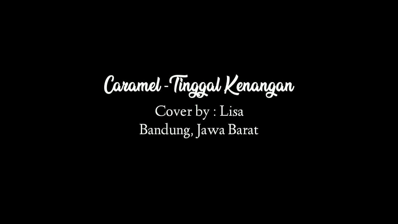 CSC13 - Lisa (Cover) Caramel - Tinggal Kenangan (Gaby)
