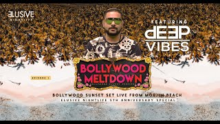 Bollywood Sunset Goa | Ft Dj Deep | Elusive Nightlife