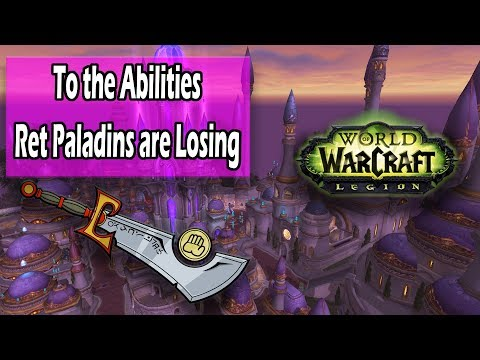 Goodbye Ret Paladin Legion Abilities