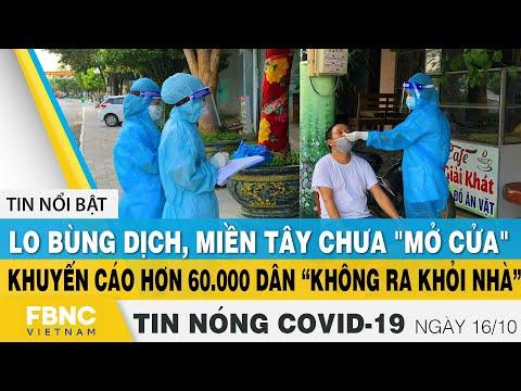 Tin Tức Covid-19 Nóng Nhất Chiều 16/10   Dịch Corona Mới Nhất Ngày Hôm Nay   FBNC