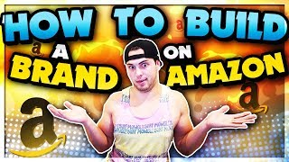 How To Build A BRAND With Amazon FBA In 2018! Stay In One Niche Or Sell General?