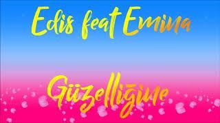 Edis feat Emina - Güzelliğine [AUDIO] Video