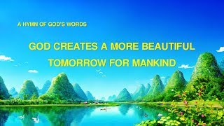 "2019 Praise and Worship Song With Lyrics | ""God Creates a More Beautiful Tomorrow for Mankind"""