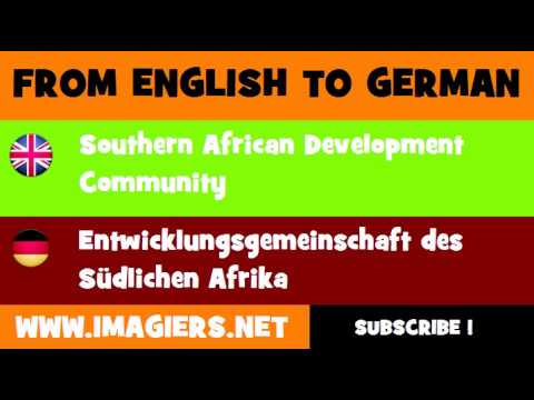 FROM ENGLISH TO GERMAN = Southern African Development Community