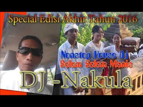 Selem-Selem Manis Nonstop Bali House Dj-Nakula