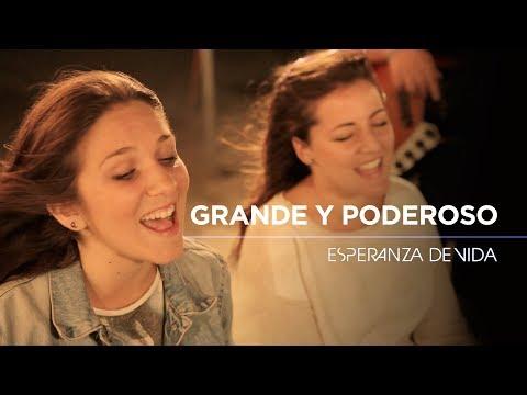 Esperanza de Vida - Grande y poderoso (Videoclip oficial)