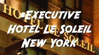 Executive Hotel Le Soleil New York, United States of America.