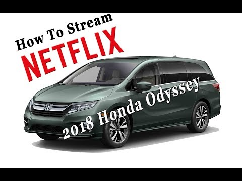 Tutorial to Stream Netflix on Honda Odyssey 2018 Elite Mp3