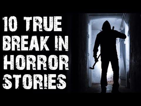10 TRUE Terrifying Break In Horror Stories From Reddit | (Scary Stories)