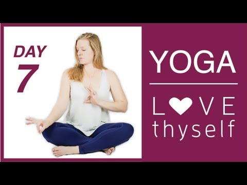 Day 7 💗 Love Thyself Yoga Journey - Integrative Practice   Love Yourself Yoga Challenge