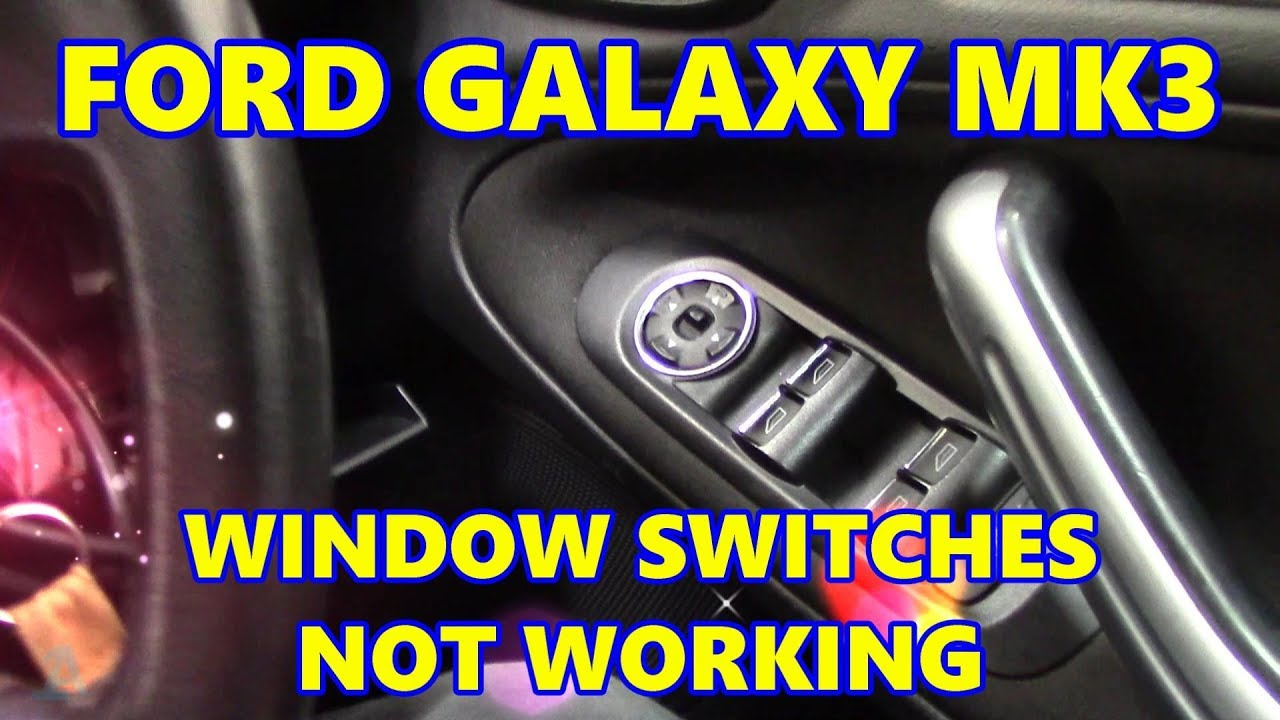 medium resolution of ford galaxy mk3 window switches not working