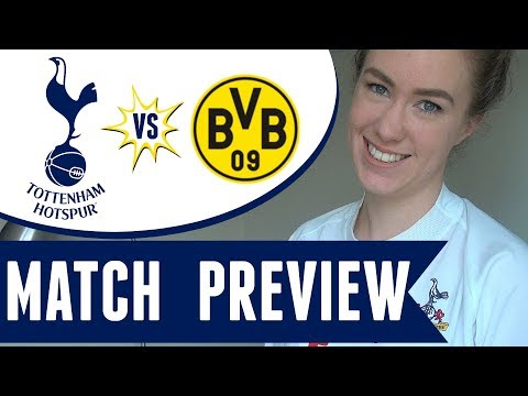 MATCH PREVIEW: Spurs vs Borussia Dortmund | Champions League 2017/18