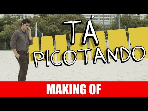 Making Of – Tá picotando