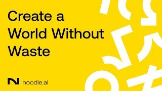 Nouilles.ai - Créer un Monde Sans Déchets
