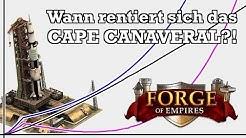 Forge of Empires -- Wann rentiert sich das CAPE CANAVERAL?! -- Analyse & Rechnung